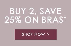 Buy 2 Save 25% on Bras